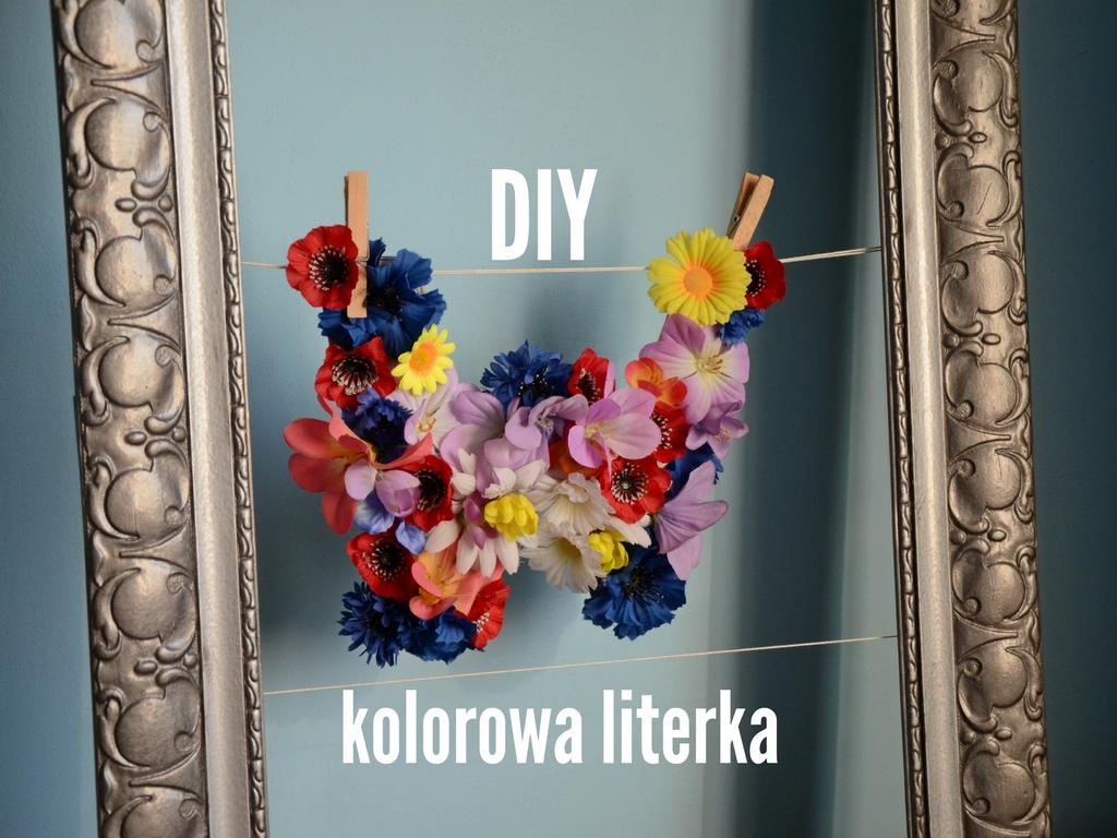DIY – wiosenna literka z kwiatów