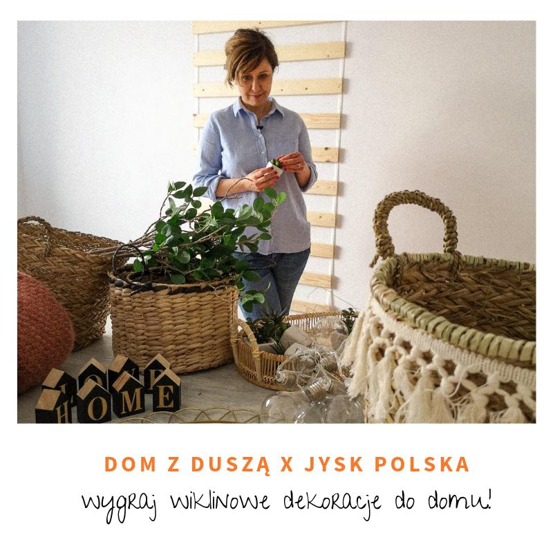 Rozdanie Dom Z Duszą X Jysk Polska Wygraj Wiklinowe